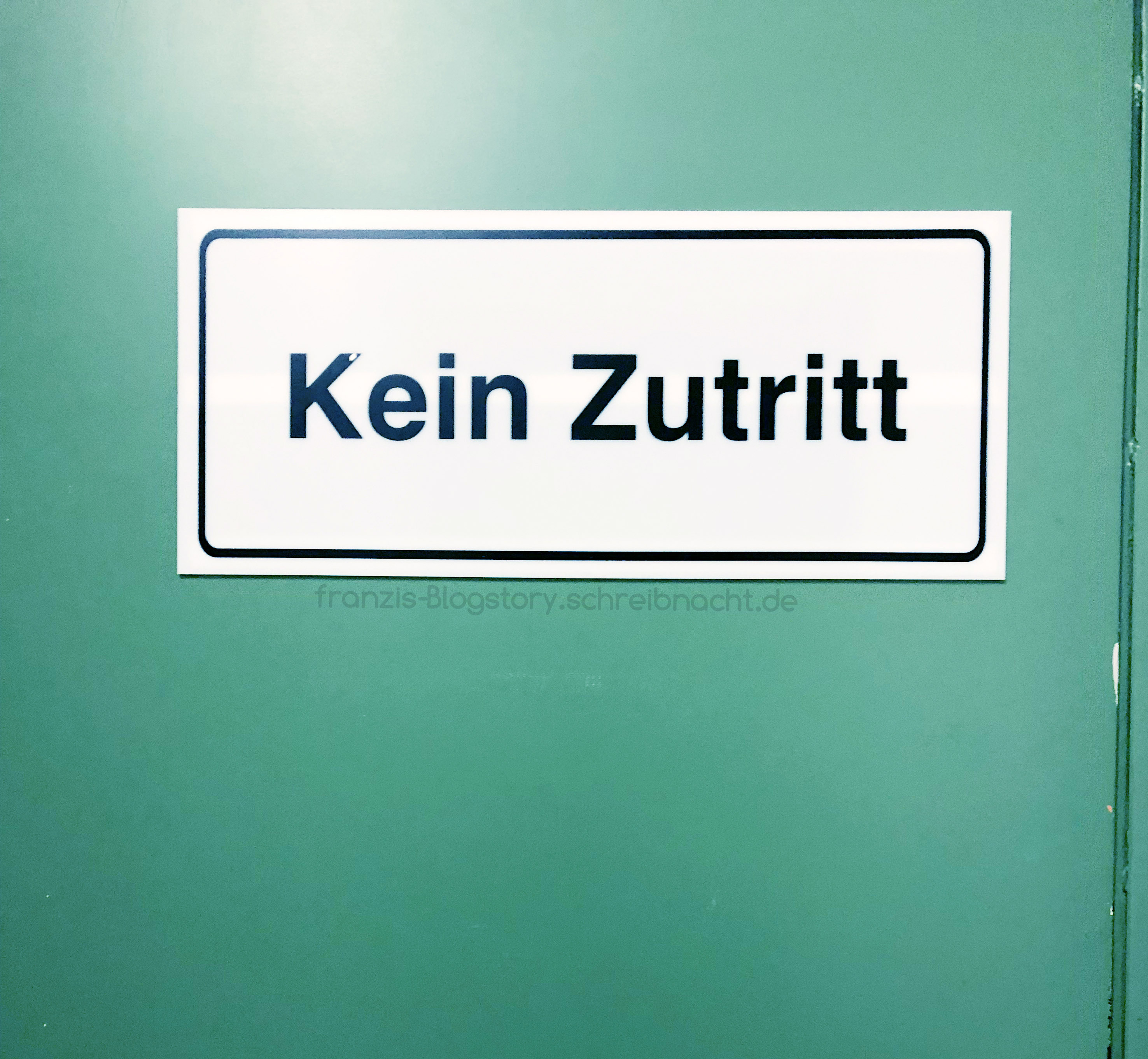 Kein Zutritt! Nur für OP-Personal. franzis-Blogstory.schreibnacht.de